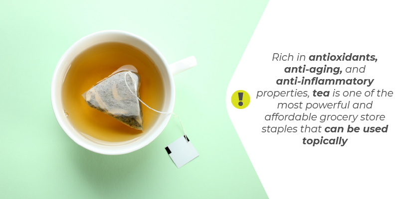 Rich in antioxidants, anti-aging, and anti-inflammatory properties, tea is one of the most powerful and affordable grocery store staples that can be used topically.