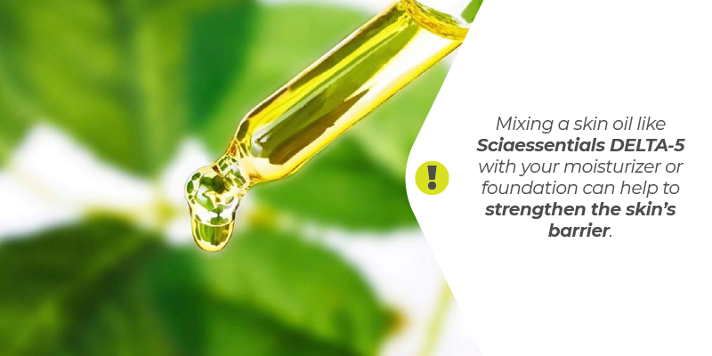 Mixing a skin oil like Sciaessentials DELTA-5 with your moisturizer or foundation can help to strengthen the skin's barrier