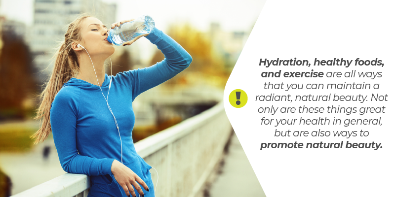 Hydration, healthy foods, and exercise are all ways that you can maintain a radiant, natural beauty. Not only are these things great for your health in general, but are also ways to promote natural beauty.