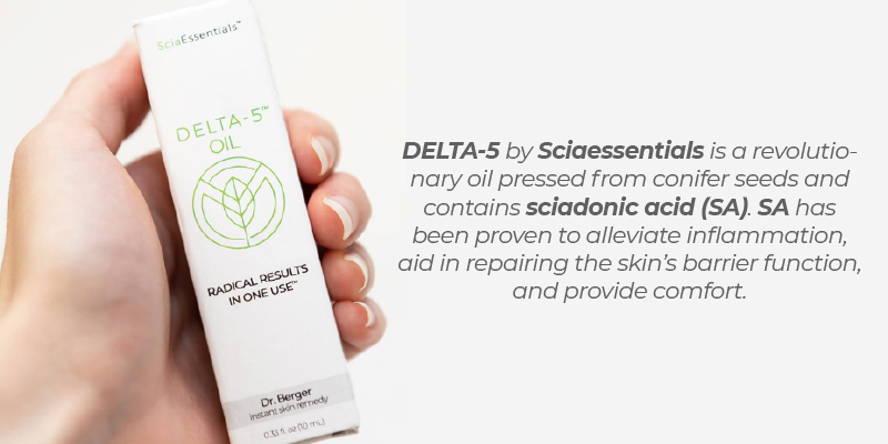 DELTA-5 by Sciaessentials is a revolutionary oil pressed from a specially-studied conifer seed and contains the powerful ingredient, sciadonic acid (SA). SA has been proven to alleviate inflammation, aid in repairing the skin's barrier function, and provide comfort.